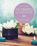 Mi diario de meditación: Un año de actividades para conseguir la paz interior (Ocio y tiempo libre)