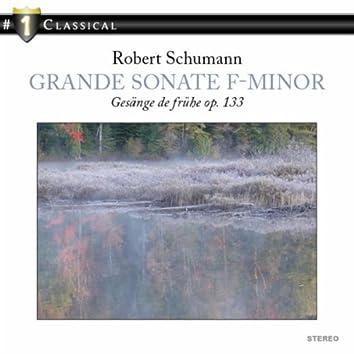 Grande Sonate in F Minor & Gesänge der Frühe, Op. 133