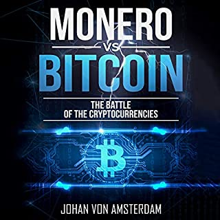 Monero versus Bitcoin: The Battle of the Cryptocurrencies     Crypto for Beginners, Volume 4              By:                                                                                                                                 Johan von Amsterdam                               Narrated by:                                                                                                                                 Robert Plank                      Length: 1 hr and 22 mins     Not rated yet     Overall