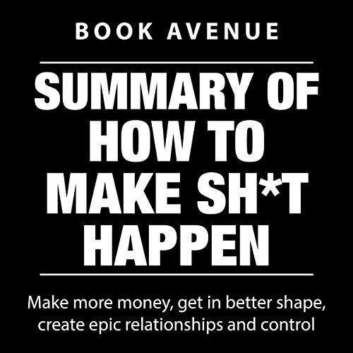 Summary of How to Make Sh*t Happen audiobook cover art