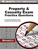 Property & Casualty Exam Practice Questions: P-C Practice Tests & Review for the Property & Casualty Insurance...