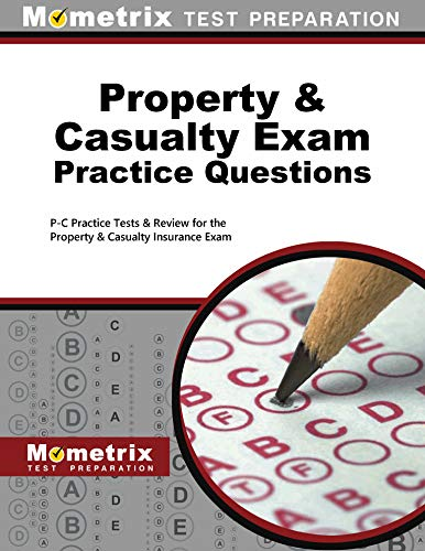 Property & Casualty Exam Practice Questions (First Set): P-C Practice Tests & Review for the Property & Casualty Insurance Exam (English Edition)