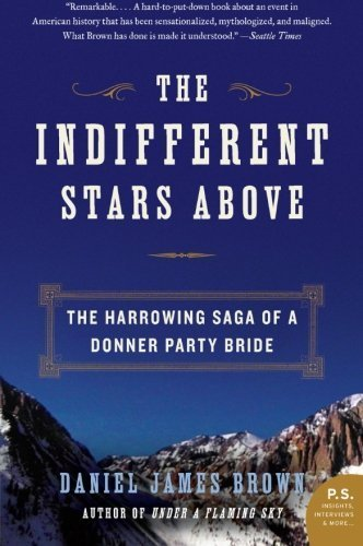 The Indifferent Stars Above by Brown, Daniel James. (William Morrow Paperbacks,2010) [Paperback]