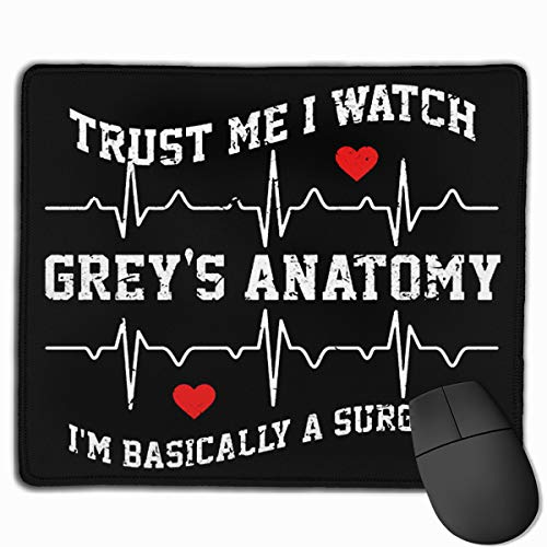 Trust Me I Watch Greys Anatomy Mouse Pads Non-Slip Gaming Office Mouse Pad Rectangular Rubber Mouse Pad