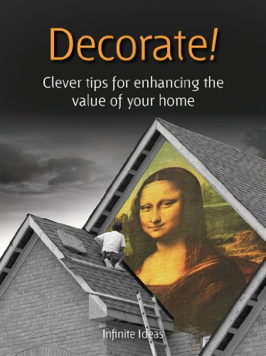 Decorate!: 52 Brilliant Ideas to Increase Your House Value (English Edition)