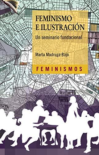 Feminismo e Ilustración (Feminismos) (Spanish Edition)