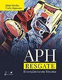 APH - Resgate - Emergência em Trauma: Emergência em traumas