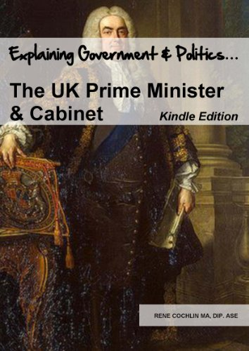 The UK Prime Minister and Cabinet (Explaining Government and Politics Book 2) (English Edition)