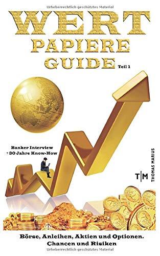 Wertpapiere GUIDE Banker Interview Teil1: Börse, Anleihen, Aktien und Optionen, Chancen und Risiken +30 Jahre Know How