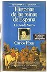 Historias de las reinas de España/*La Casa de Austria par Fisas