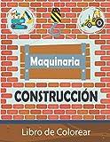 Libro de Colorear de Maquinaria de Construcción: Colorear Vehículos de Construcción para Niños [Rétrocaveuses, Camión, Grúa, Excavadora, Tractor, Compactador, Niveladora ...] (Spanish Edition)