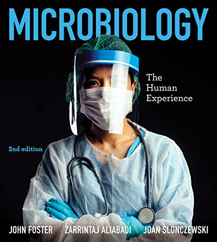 Compare Textbook Prices for Microbiology: The Human Experience Second Edition ISBN 9780393533248 by Foster, John W.,Aliabadi, Zarrintaj,Slonczewski, Joan L.