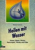 Anderson Heilen mit Wasser,Güsse, Bäder, Wickel, Packungen, Wärme und Kälte. Jopp, 1993, 162 Seiten,Bilder, Softcfover