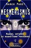 Mesmerismus - Manuel interne de magnetisme personnel
