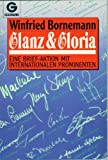 Glanz und Gloria. Eine Brief- Aktion mit internationalen Prominenten.