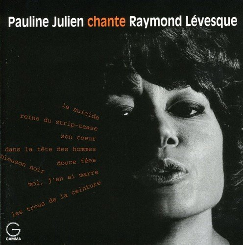 Pauline Julien chante Raymond Levesque by PAULINE JULIEN (2006-09-13)