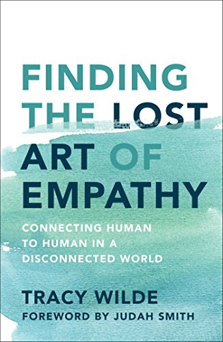 Finding the Lost Art of Empathy: Connecting Human to Human in a Disconnected World