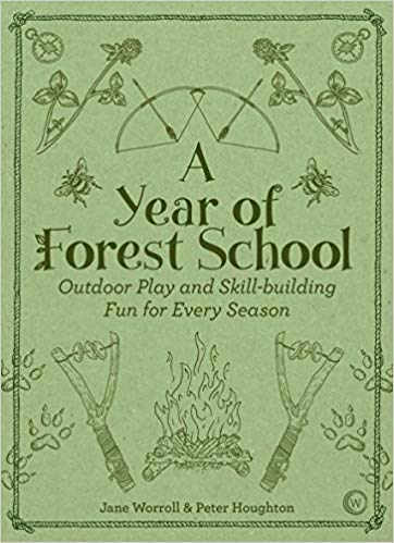 [178678131X] [9781786781314] A Year of Forest School: Outdoor Play and...