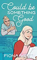 Could Be Something Good: A Small Town Romance (Timber Falls)