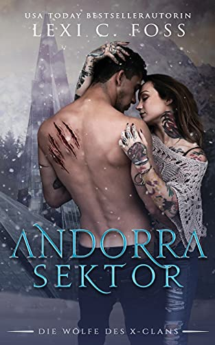 Andorra Sektor: Eine Werwolf-Romanze (Die Wölfe des X-Clans, Band 1)