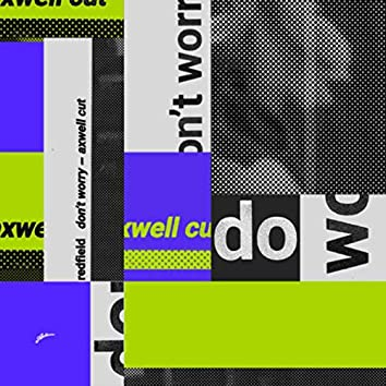 Don't Worry (Axwell Cut)