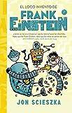 El loco invento de Frank Einstein / Frank Einstein and the Electro-Finger (Serie Frank Einstein) (Spanish Edition)