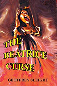 The Beatrice Curse by [Geoffrey Sleight]