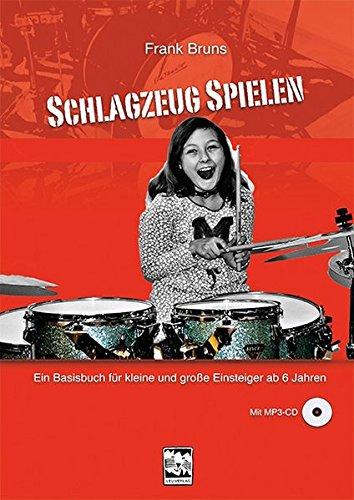 Schlagzeug spielen: Ein Basisbuch für kleine und große Einsteiger ab 6 Jahren, mit MP3-CD