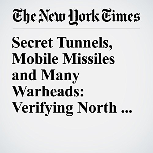 Secret Tunnels, Mobile Missiles and Many Warheads: Verifying North Korean Disarmament Poses Challenges copertina