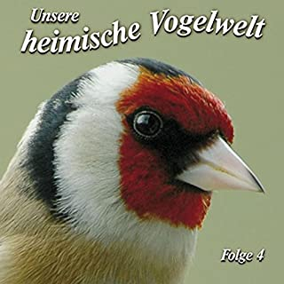 Gesänge und Rufe heimischer Vogelarten (Unsere heimische Vogelwelt 4) Titelbild