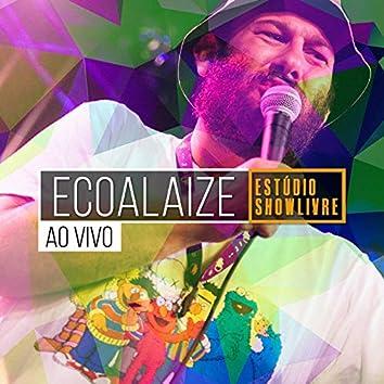 Ecoalaize no Estúdio Showlivre (Ao Vivo)
