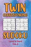 Twin Corresponding Sudoku Level 3: Hard Vol. 6: Play Twin Sudoku With Solutions Grid Hard Level Volumes 1-40 Sudoku Variation Travel Friendly Paper ... Math Challenge All Ages Kids to Adult Gifts