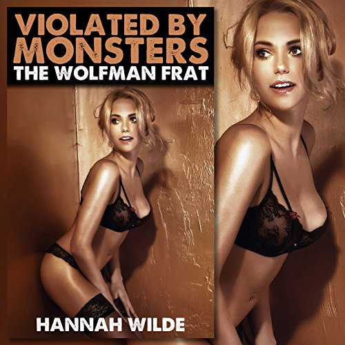 Violated By Monsters: The Wolfman Frat audiobook cover art