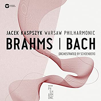 Warsaw Philharmonic:Brahms & Bach Orchestrated By Schonberg