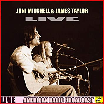 Joni Mitchell & James Taylor Live (Live)