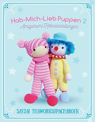 Hab-Mich-Lieb Puppen 2: Amigurumi Häkelanleitungen (Sayjais Amigurumi Häkelanleitungen 7)