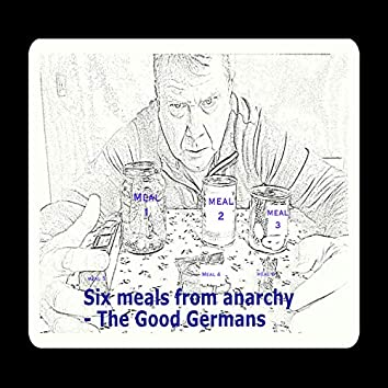 Six Meals from Anarchy