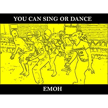 You Can Sing or Dance