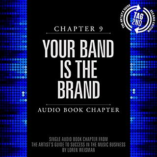 The Artist's Guide to Success in the Music Business (2nd edition): Chapter 9: Your Band Is the Brand cover art