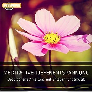 Meditative Tiefenentspannung (Gesprochene Anleitung Mit Entspannungsmusik)