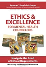 Ethics & Excellence for Mental Health Counselors: Navigate the Road of Ethical Requirements