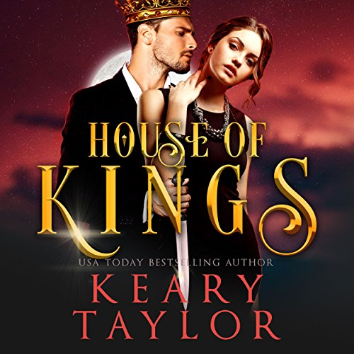 House of Kings     House of Royals, Book 3              By:                                                                                                                                 Keary Taylor                               Narrated by:                                                                                                                                 Susan Fouche                      Length: 6 hrs and 26 mins     85 ratings     Overall 4.5