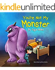 """You're not my monster!"": Halloween story, to Help Kids Overcome their Fears (The Goodnight Monsters Bedtime Books Book 2)"