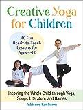 Creative Yoga for Children: In...