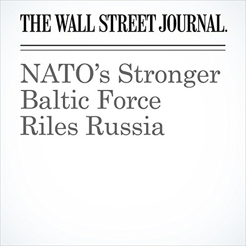 NATO's Stronger Baltic Force Riles Russia copertina