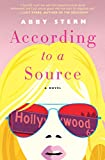 According to a Source: A Novel