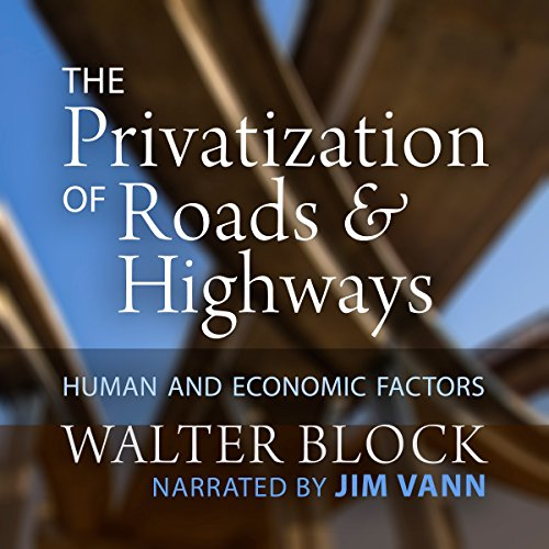 The Privatization of Roads and Highways audiobook cover art