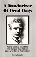 A Deodorizer of Dead Dogs 0898048354 Book Cover