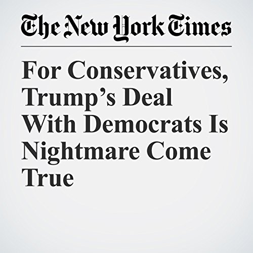 For Conservatives, Trump's Deal With Democrats Is Nightmare Come True copertina