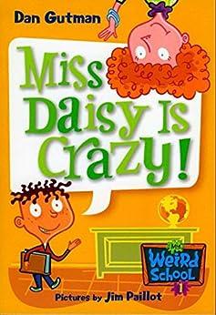 My Weird School #1: Miss Daisy Is Crazy! (My Weird School series) by [Dan Gutman, Jim Paillot]